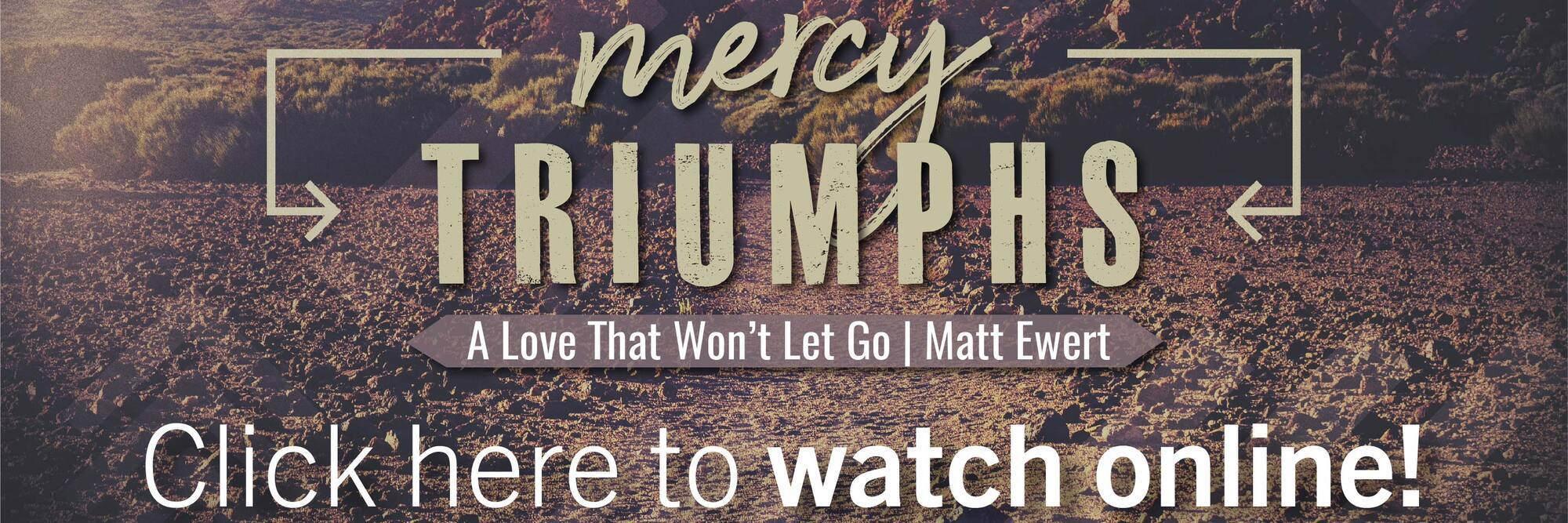 Mercy Triumphs: A Love That Won't Let Go