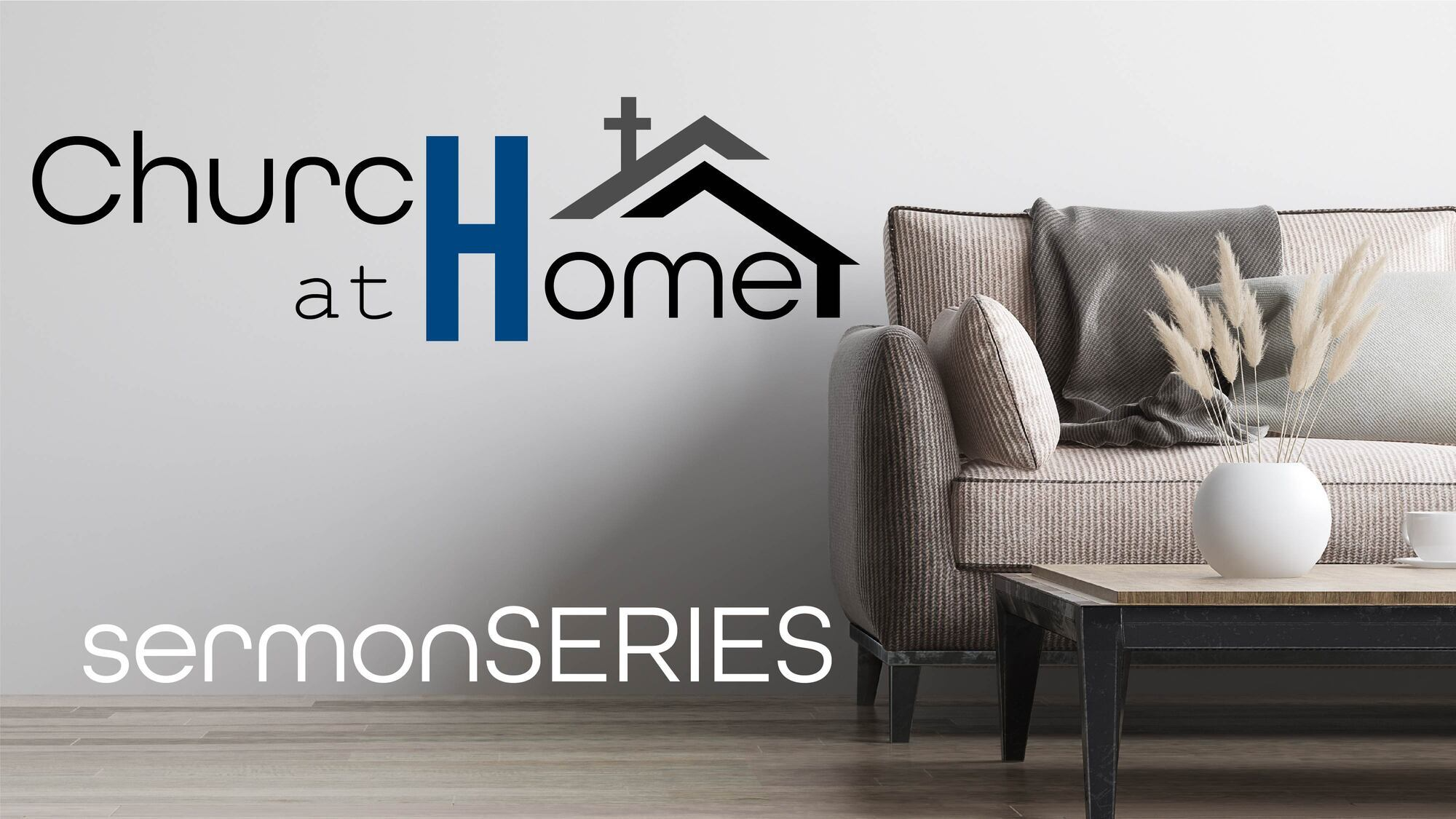 Church at Home Series
